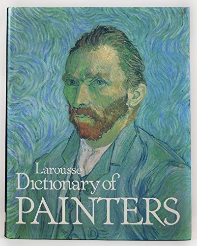 9780600340355: Larousse Dictionary of Painters