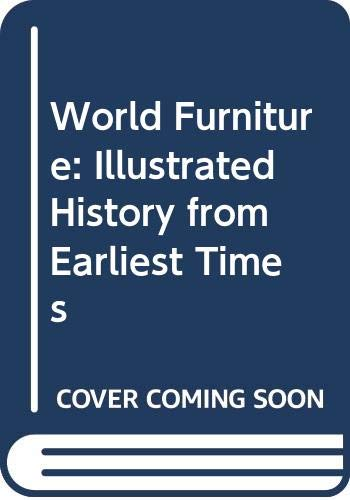 World Furniture; an Illustrated History from Earliest: Hayward, Helena