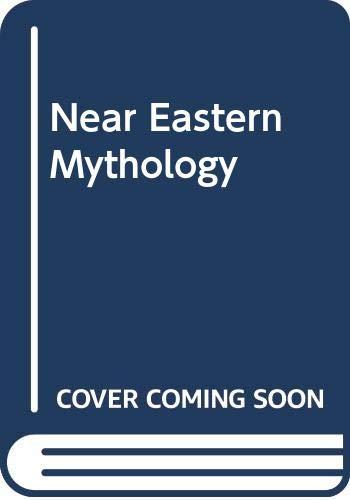 NEAR EASTERN MYTHOLOGY (LIBRARY OF THE WORLD'S MYTHS AND LEGENDS): John. Gray