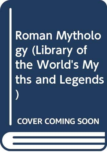 9780600342885: Roman Mythology (Library of the World's Myths and Legends)