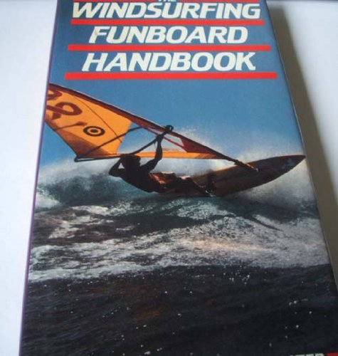 Windsurfing Funboard Handbook (A Qed book): CLIVE BODEN, ANGUS