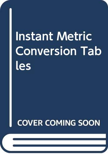 Instant Metric Conversion Tables