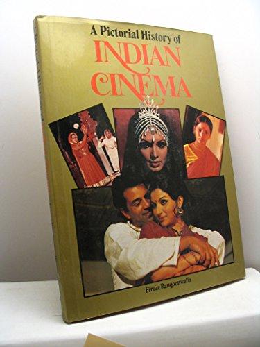 A Pictorial History of Indian Cinema: Firoze Rangoonwalla