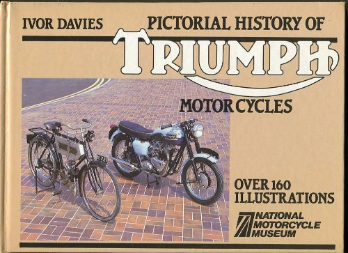 PICTORIAL HISTORY OF TRIUMPH MOTORCYCLES: Ivor Davies
