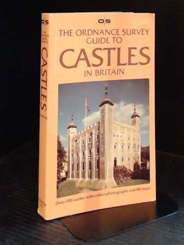 The Ordnance Survey Guide to Castles in Britain
