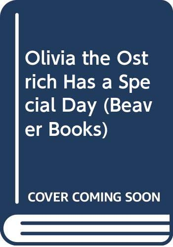 9780600352549: Olivia the Ostrich Has a Special Day (Beaver Books)