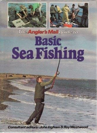The Anglers's Mail guide to Basic Sea Fishing