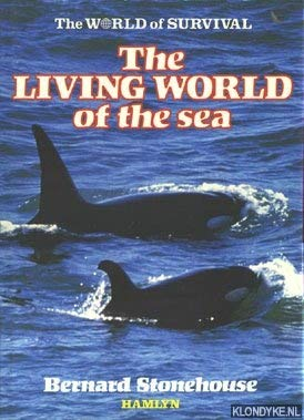 The living world of the sea (0600355608) by Stonehouse, Bernard