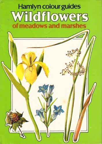 Wildflowers of Meadows and Marshes: Hamlyn colour Guide (9780600355861) by Vaclav Vetvicka