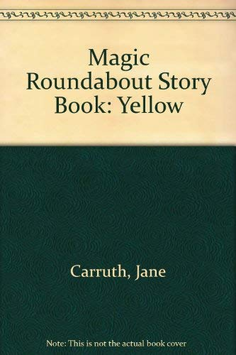 Magic Roundabout Story Book: Yellow (0600360768) by Carruth, Jane