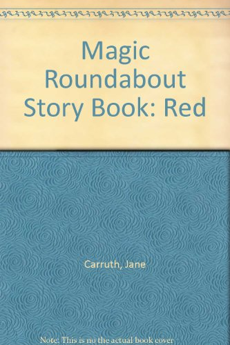 Magic Roundabout Story Book: Red (0600360776) by Carruth, Jane