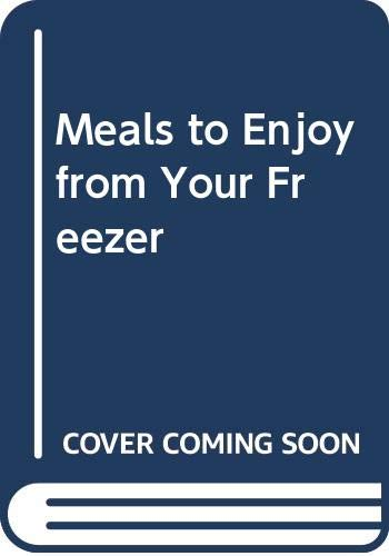 9780600361640: Meals to Enjoy from Your Freezer