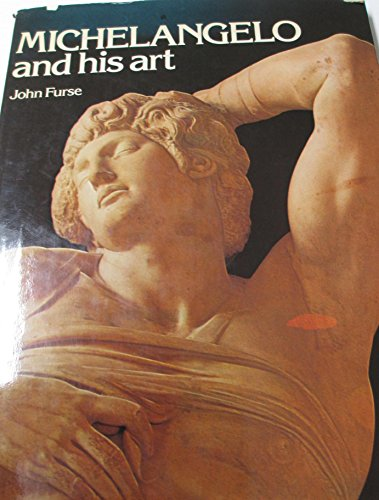 9780600361749: Michelangelo and His Art