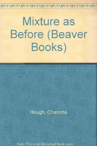 Mixture as Before (Beaver Books) (0600362884) by Hough, Charlotte