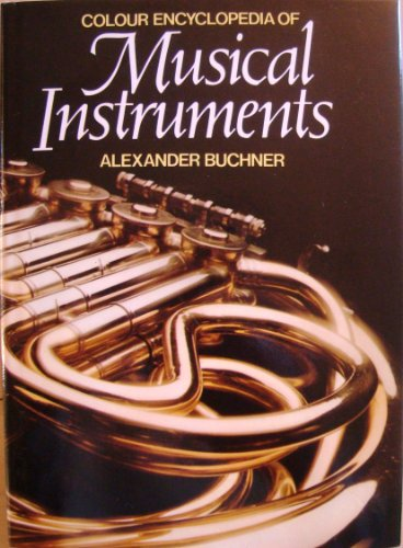 Colour Encyclopedia of Musical Instruments: Buchner, Alexander
