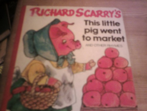 Richard Scarry's This little pig went to: Scarry, Richard
