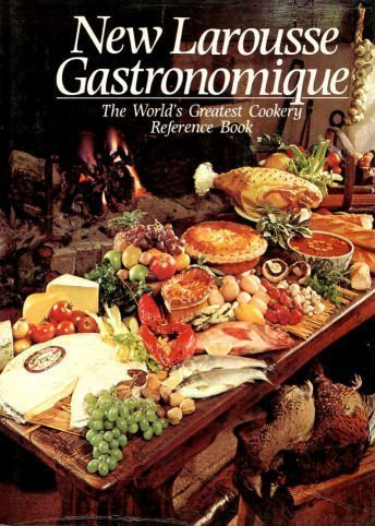 New Larousse gastronomique: The world's greatest cookery: Montagne, Prosper