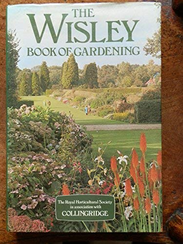 Wisley Book of Gardening, The - A Guide for Enthusiasts