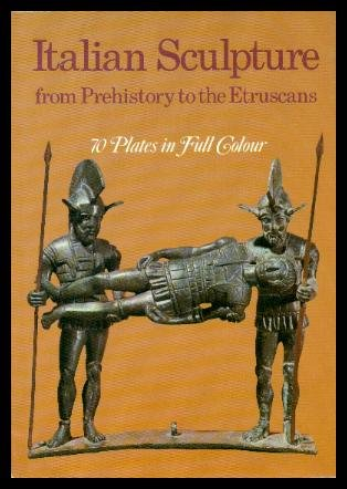 Italian Sculpture From Prehistory to the Etruscans: Carra, Massimo
