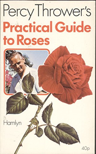 9780600370888: Roses (Percy Thrower's Practical Gardening Guides)