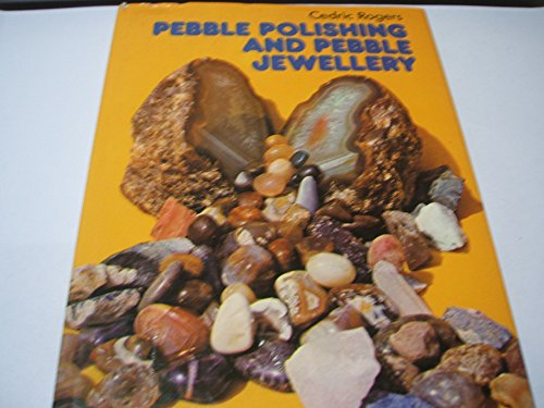9780600370925: Pebble Polishing And Pebble Jewellery