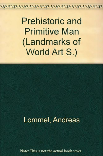 PREHISTORIC AND PRIMITIVE MAN: Andreas Lommel