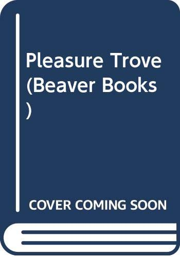 9780600371274: Pleasure Trove (Beaver Books)