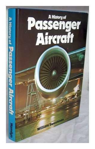 A History of Passenger Aircraft: William Sweetman, Bill Sweetman