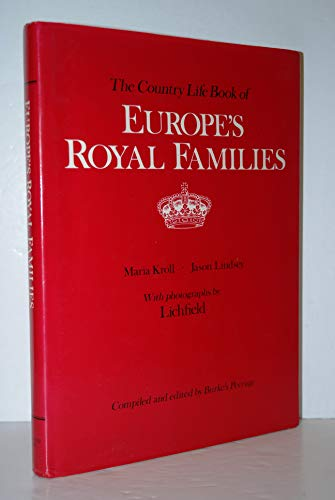 The Country Life Book of Europe's Royal Families.