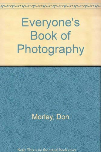 Everyone's Book of Photography (0600378616) by Don Morley
