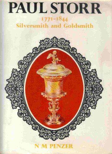 Paul Storr, 1771-1844, Silversmith and Goldsmith: Penzer, N. M.
