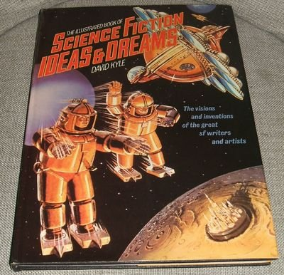 9780600382485: The Illustrated Book of Science Fiction Ideas & Dreams