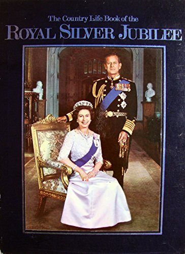 9780600382546: The Country Life Book of the Royal Silver Jubilee