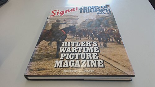 9780600382829: Years of Triumph 1940-42 - Hitler's Wartime Picture Magazine (Signal)