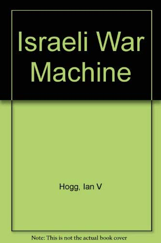 Israeli war machine (0600385140) by Hogg, Ian V