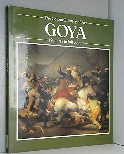 Goya (Colour Library of Art): Bernard Samuel Myers
