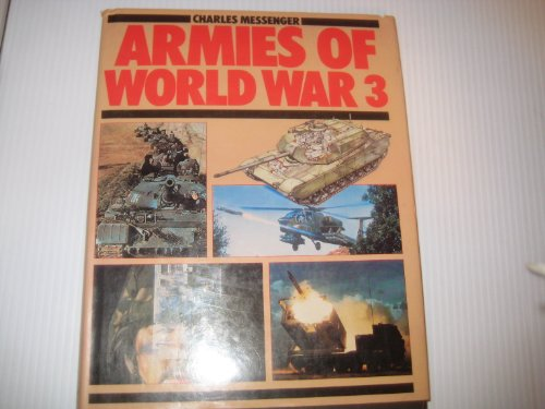 Armies of World War 3 (A Bison book) - Charles Messenger