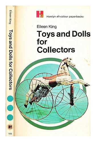 Toys and Doll for Collectors. Hamlyn all-colour paperbacks 103.