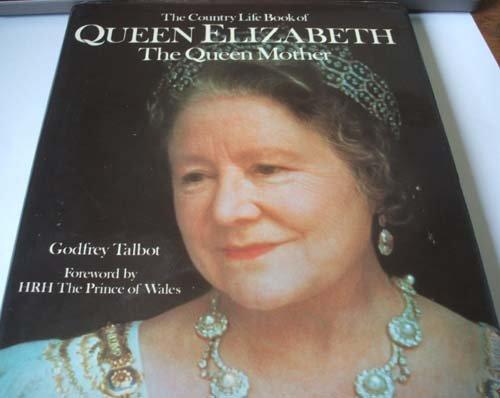 """Country Life"""" Book of Queen Elizabeth, the Queen Mother: Talbot, Godfrey"""