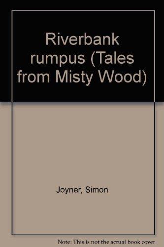 9780600389453: Riverbank rumpus (Tales from Misty Wood)