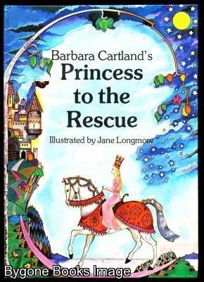 Princess to the Rescue: Cartland, Barbara