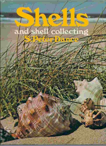 Shells and shell collecting: S. Peter Dance