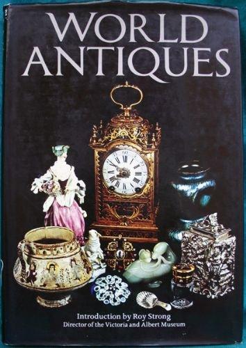 World Antiques / Introduction by Roy Strong ; [Editor Hazel Harrison]: Harrison, Hazel (Ed. ) ...
