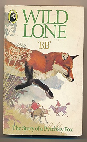 Wild Lone : The Story of a: BB' (Denys Watkins-Pitchford)