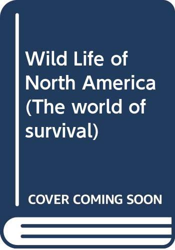 9780600394501: Wild Life of North America (The world of survival)