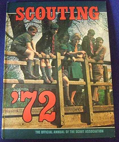 Scouting '72; the Official Annual of the Scout Association: Jeffries, Ron (ed)