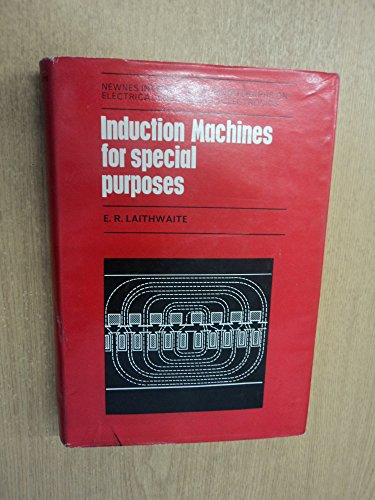 Induction Machines for Special Purposes: Laithwaite, E. R.