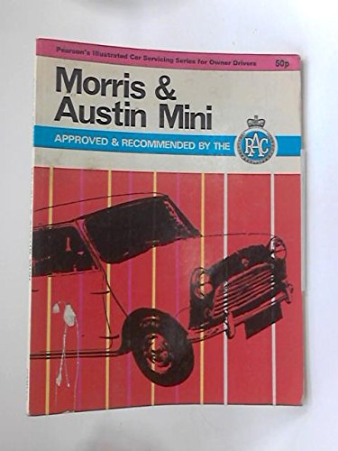 9780600421719: MORRIS AND AUSTIN MINI : INCLUDING SALOONS, ESTATE CARS, VANS AND COOPERS FROM 1959 (PEARSON'S ILLUSTRATED CAR SERVICING SERIES FOR OWNER DRIVERS)