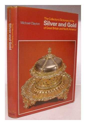 9780600430636: Collector's Dictionary of the Silver and Gold of Great Britain and North America