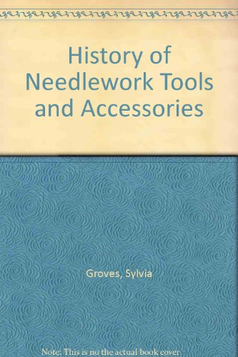 9780600431725: History of Needlework Tools and Accessories